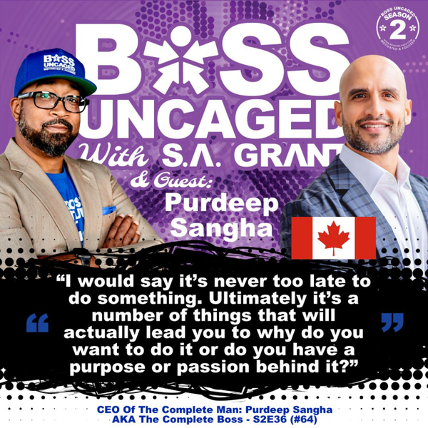 CEO Of The Complete Man: Purdeep Sangha AKA The Complete Boss - S2E36 (#64) artwork