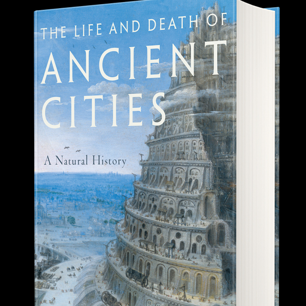 The Life and Death of Ancient Cities: Interview With Author Greg Woolf