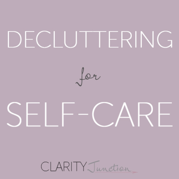 0052 - Decluttering for Self-Care
