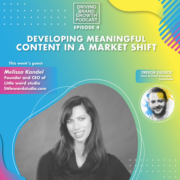 Developing Meaningful Content in a Market Shift with Melissa Kandel artwork