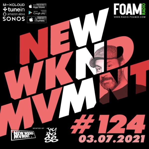 NEWWKNDMVMNT Show #124 Hosted by JAY MOSS artwork