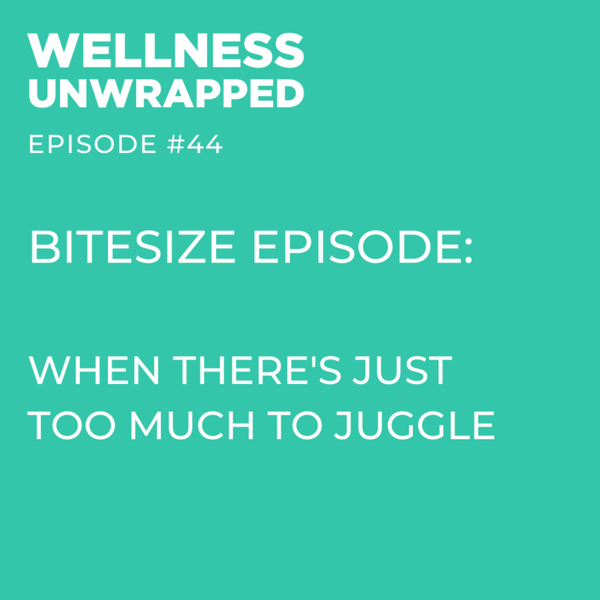BITESIZE episode: When there's just too much to juggle artwork