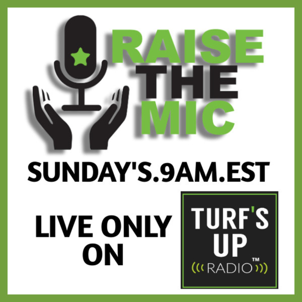 Raise the Mic | Turf's Up Radio artwork