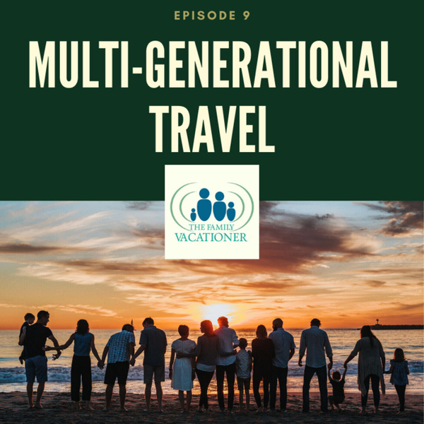 Multi-Generational Travel Episode 9 artwork