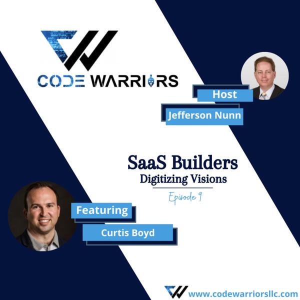 Code Warriors - SaaS builders |Episode 9 |Jefferson Nunn | Curtis Boyd artwork