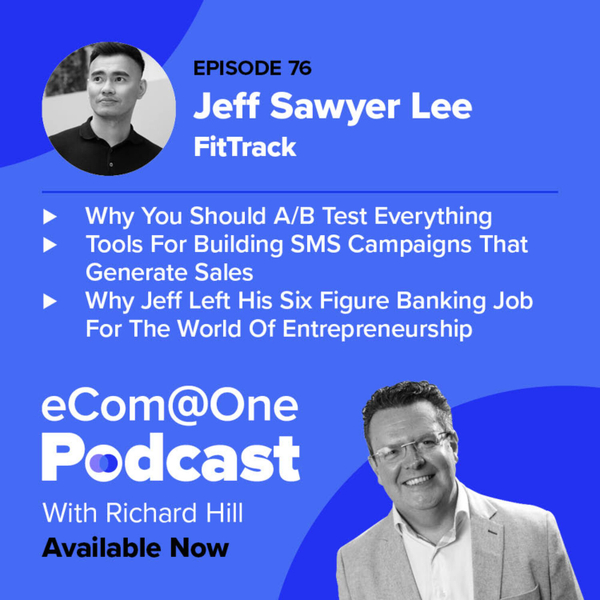E76: Jeff Sawyer Lee - How to Scale Your Brand by Focusing on Performance Marketing  artwork