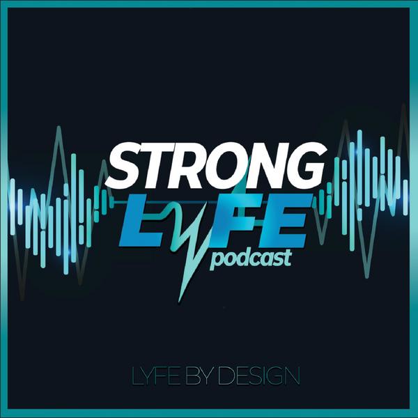 Strong LYFE Podcast artwork