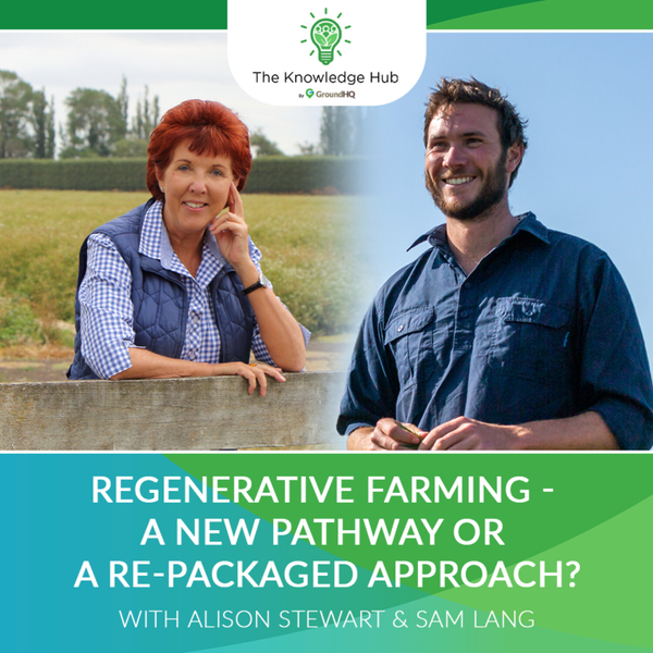Regenerative Farming, a new pathway or a re-packaged approach? artwork