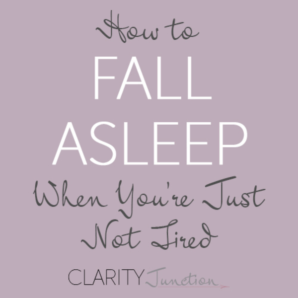 0004 - How to Fall Asleep When You're Just Not Tired