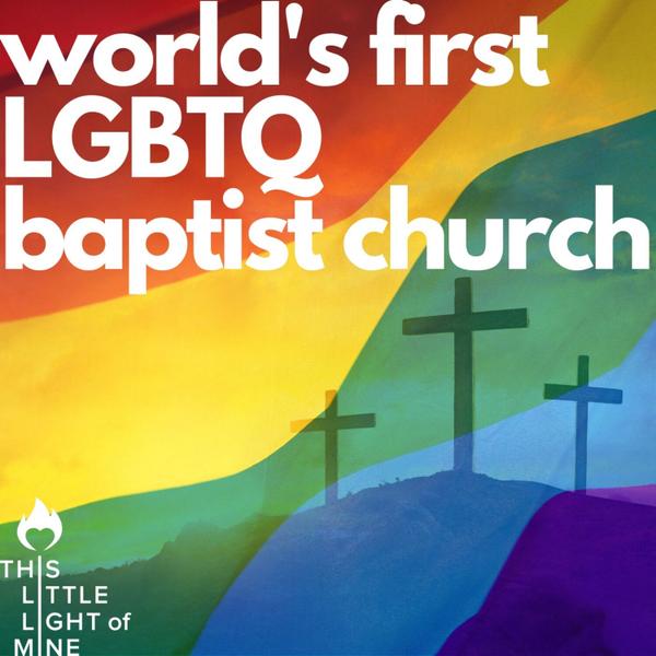 World's First LGBTQ Baptist Church artwork