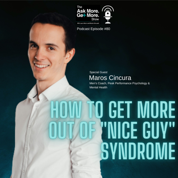 Ep.80 Maros Cincura - How To Get More Out Of Nice Guy Syndrome artwork