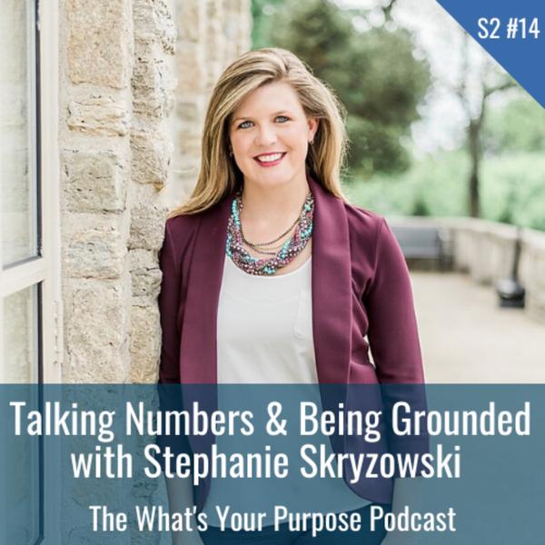 Purpose and Finances with Stephanie Skryzowski