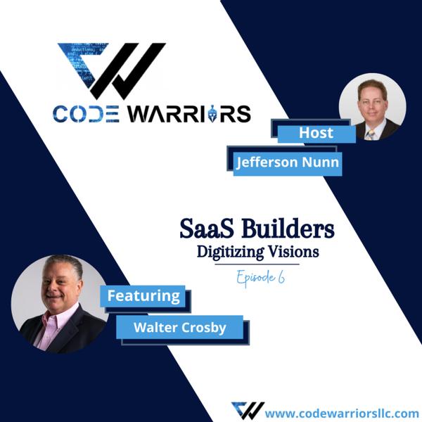 Code Warriors- SaaS builders  Episode 6   Jefferson Nunn   Walter Crosby artwork