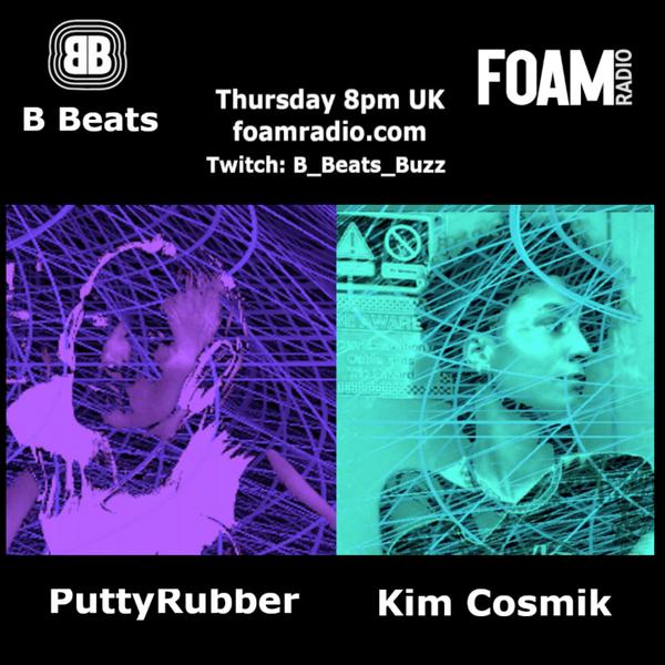 B Beats on FOAM radio- PuttyRubber Live set from CNR3 with Guest Kim Cosmic- Techno/ Acid/ Breaks artwork