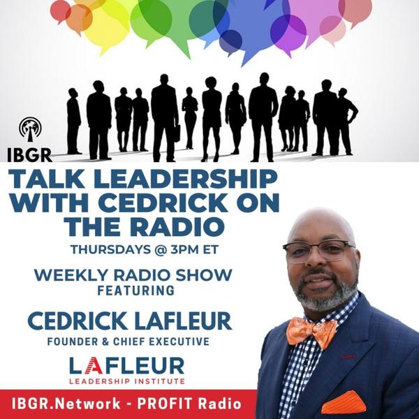 Talk Leadership with Cedrick LaFleur on the Radio artwork