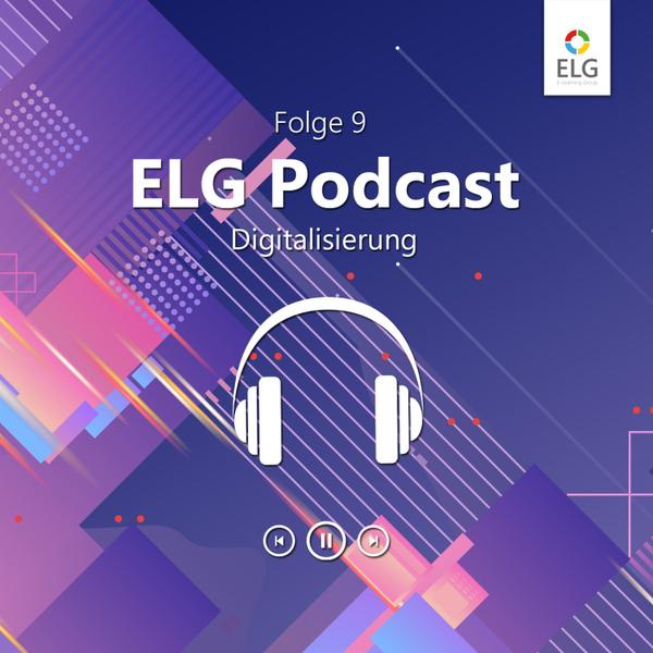 ELG Podcast #9 mit Studiengangsleiter und Digitalisierungsexperten Dr. Aaron Sterniczky
