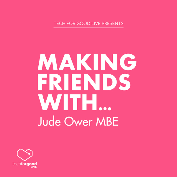 Making Friends With... Jude Ower MBE