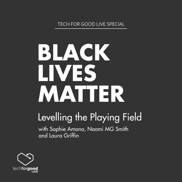 Black Lives Matter Special - Levelling the Playing Field with Sophie Amono, Naomi MG Smith & Laura Griffin