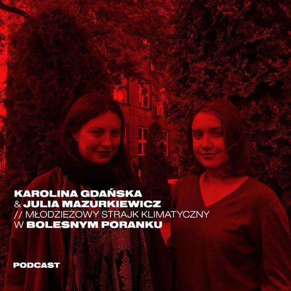 Młodzieżowy Strajk Klimatyczny - Karolina Gdańska i Julia Mazurkiewicz