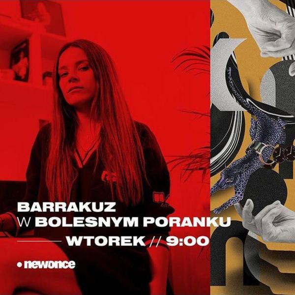 Bolesne Poranki w newonce.radio gość Barrakuz 23.10.2018