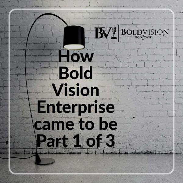 BVP Podcast #2 How Bold Vision Enterprise came to be 1 of 3 artwork