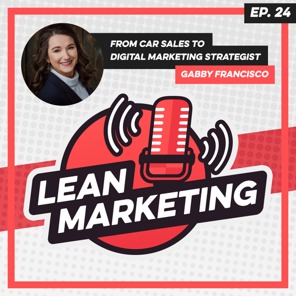 From Car Sales to Digital Marketing Strategist with Gabby Francisco artwork