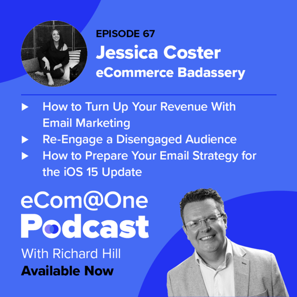 E67: Jessica Coster - Creating a Badass Email Marketing Strategy to Maximise Revenue artwork