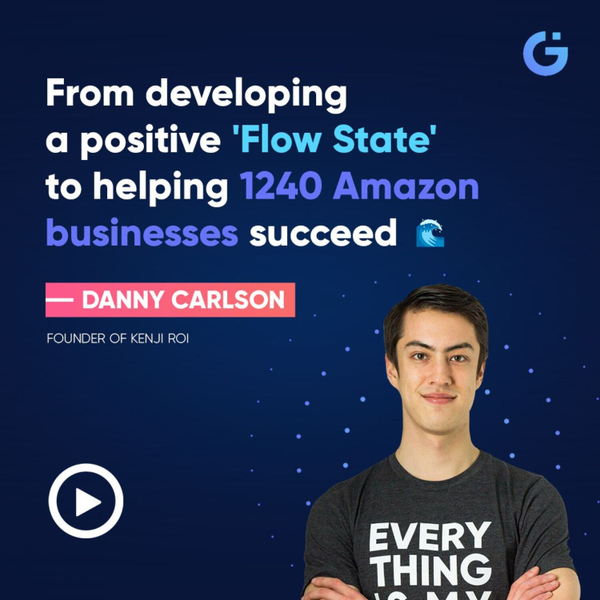 """From Developing a Positive """"Flow State"""" to Helping 1240 Amazon Businesses Succeed (Dany Carlson) artwork"""