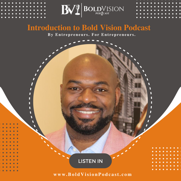 Introduction to Bold Vision Podcast artwork