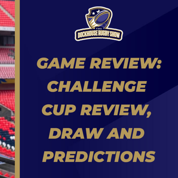GAME REVIEW   Challenge cup review, draw and predictions. Who goes through? artwork