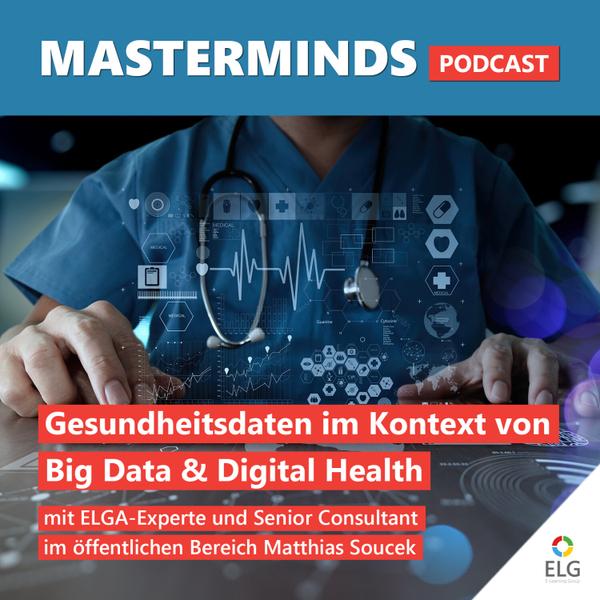 #33 Gesundheitsdaten im Kontext von Big Data und Digital Health: mit ELGA-Experte und Senior Consultant im öffentlichen Bereich Matthias Soucek artwork