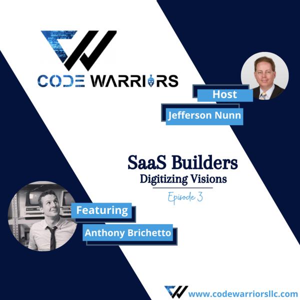 Code Warriors - SaaS builders | Episode 3 |Jefferson Nunn | Anthony Brichetto artwork