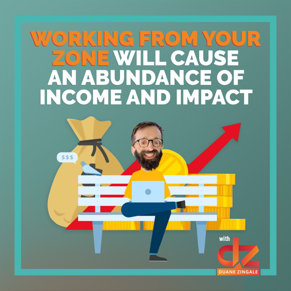 MYMS 51: Working From Your Zone Will Cause An Abundance of Income And Impact artwork