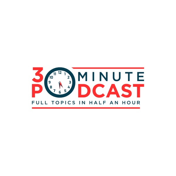 The 30 Minute Podcast artwork