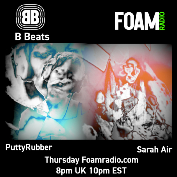 B Beats PuttyRubber with Sarah Air (Minotaur Sound) TECHNO LEFTFIELD BREAKS ELECTRONICA HOUSE - Ep 21 artwork