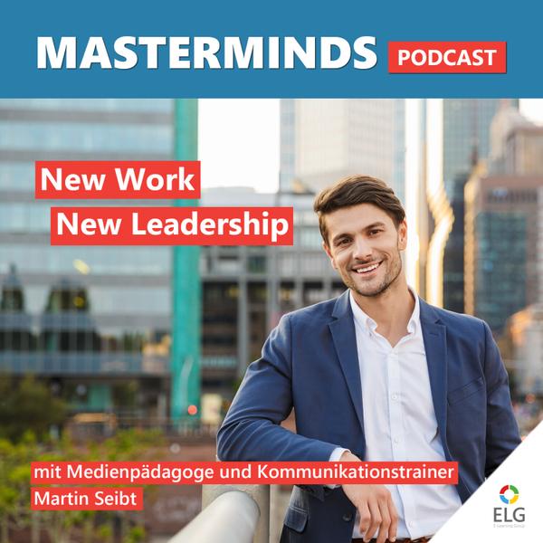 #31 New Work & New Leadership: mit Medienpädagoge und Kommunikationstrainer Martin Seibt artwork