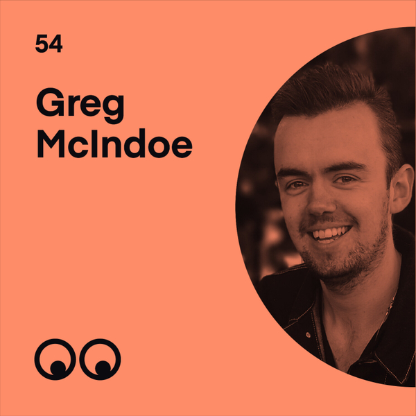 Greg McIndoe on mental health, the importance of opening up and being a happy creative artwork