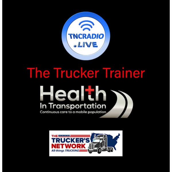 Truckers Network Radio Show - Bob Perry - The Trucker Trainer artwork