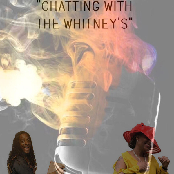 """Chatting With The Whitneys"" (3-2-20)"