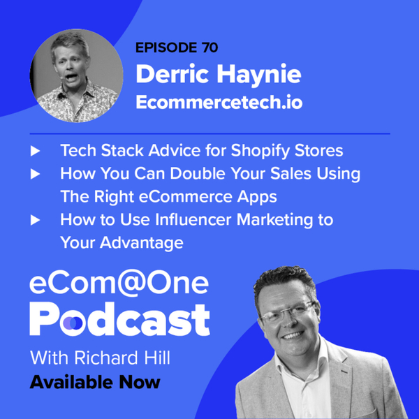E70: Derric Haynie - Supercharge Your Store With A Winning Set of eCommerce Apps artwork