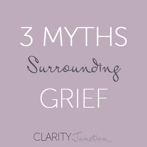 0050 - 3 Myths Surrounding Grief