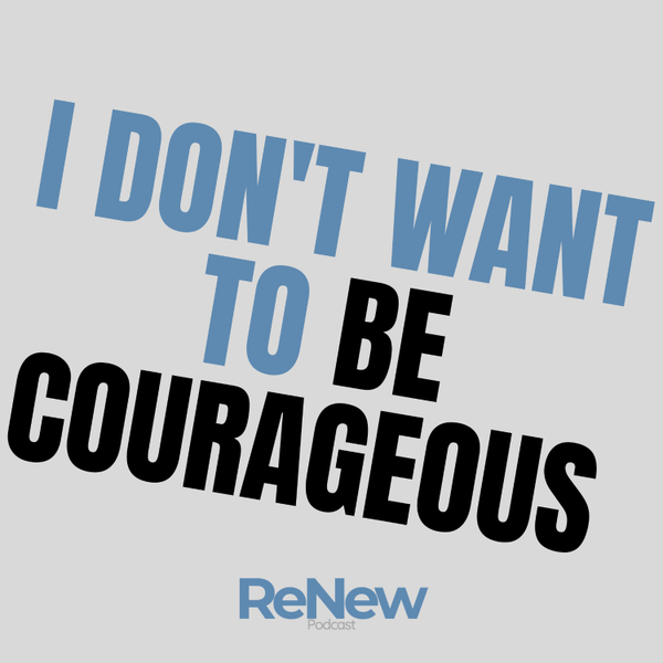 I don't want to be courageous! artwork