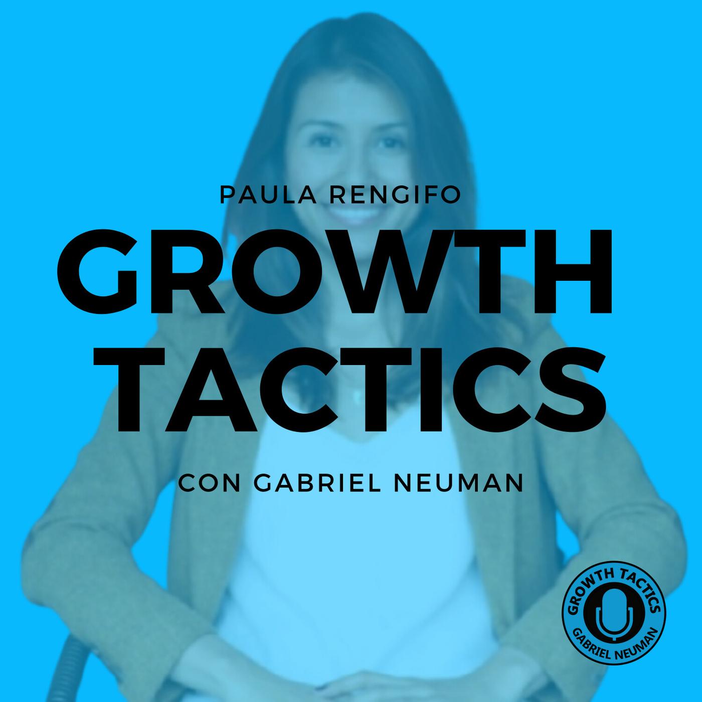 Paula Regifo: Sal a probar tus hipótesis para llegar a tu mercado. - Growth Tactics con Gabriel Neuman