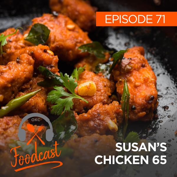 Ep 71: Susan's Chicken 65 artwork