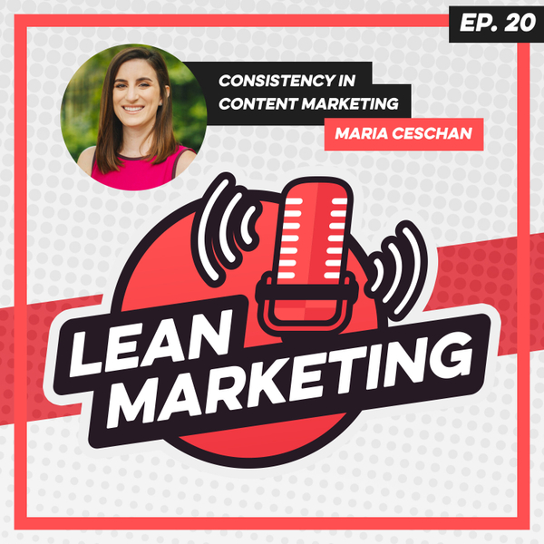 Consistency in Content Marketing with Maria Ceschan