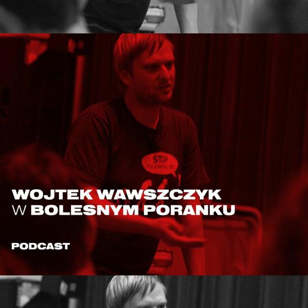 Bolesne Poranki w newonce.radio gość Wojtek Wawszczyk 19.11.2018