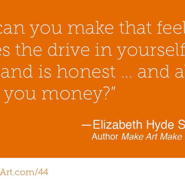 44 – Make Art Make Money with Elizabeth Hyde Stevens