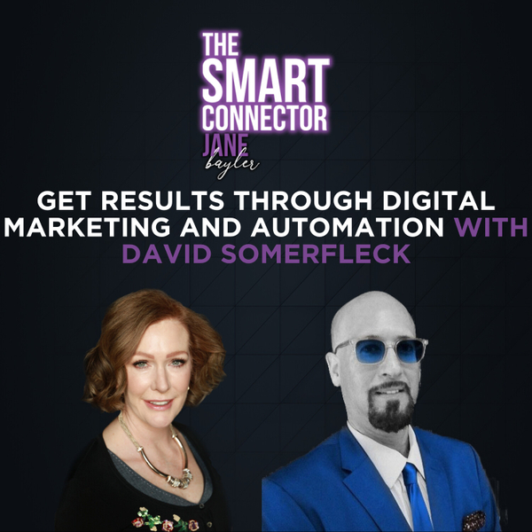 Get Results Through Digital Marketing And Automation With David Somerfleck artwork
