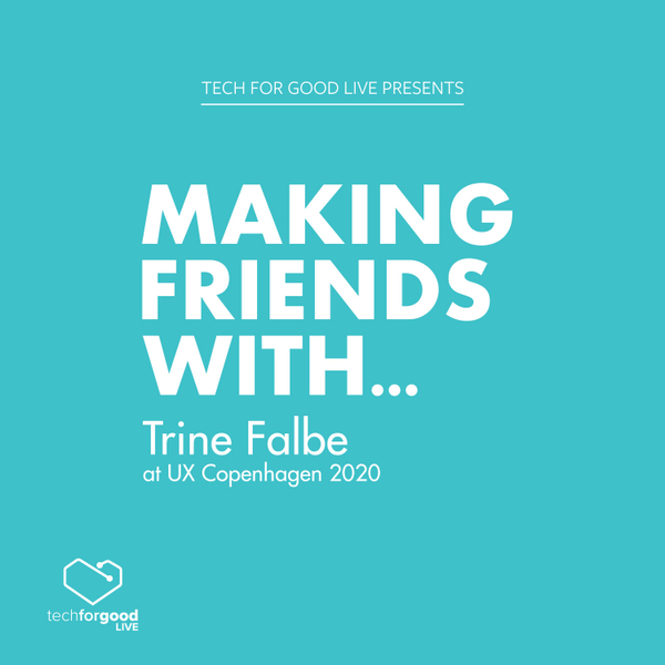 Making Friends With... Trine Falbe at UX Copenhagen 2020