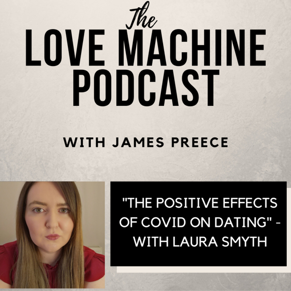 The Positive Effects of Covid on Dating - with Laura Smyth artwork